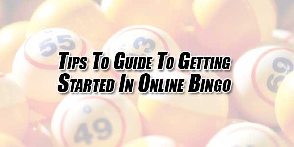 How to Get Started in Online Bingo
